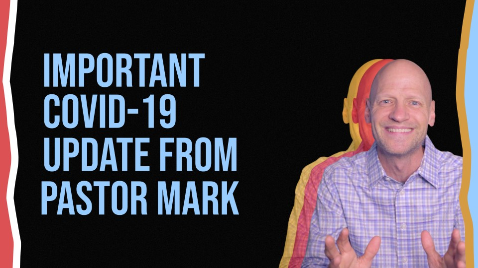 COVID-19 update from Pastor Mark