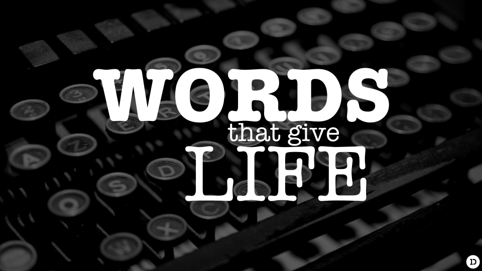 Words That Give Life
