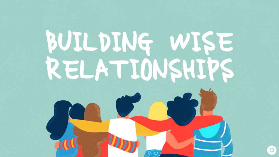 Building Wise Relationships